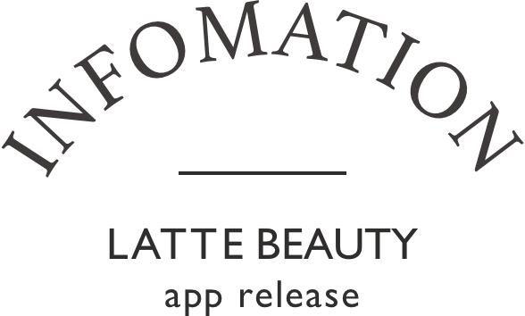 INFORMATION LATTE BEAUTY app release